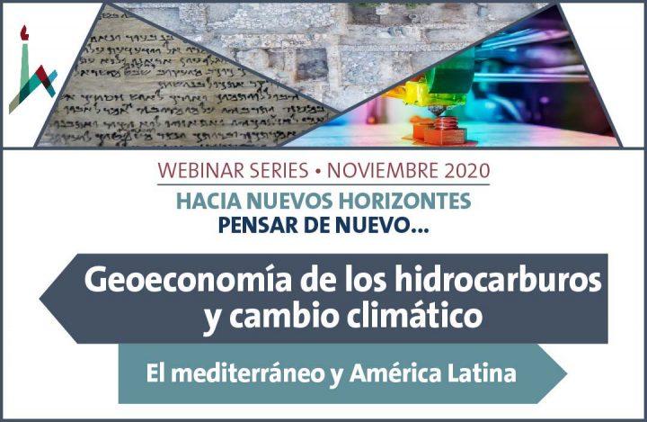 VIDEO: Geoeconomía de los Hidrocarburos y cambio climático en el Mediterráneo y América Latina