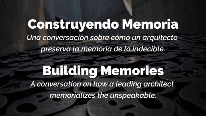 VIDEO: Construyendo Memoria   Building Memories